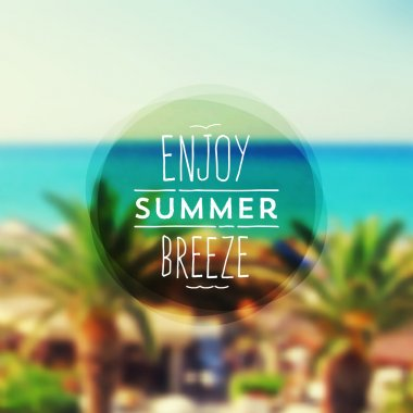 Enjoy summer breeze - Summer vacation type design against a tropical resorts seascape defocused background