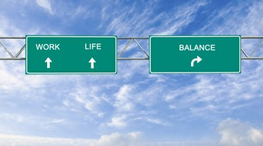 Road sign to work,life and balance