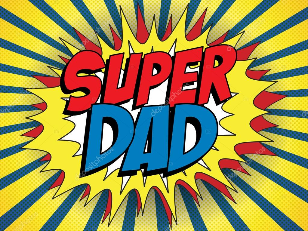 Happy Father Day Super Hero Dad