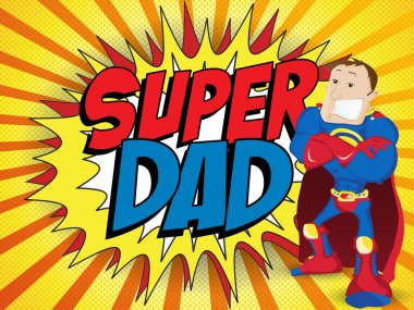 Super Man Hero Dad. Happy Father Day
