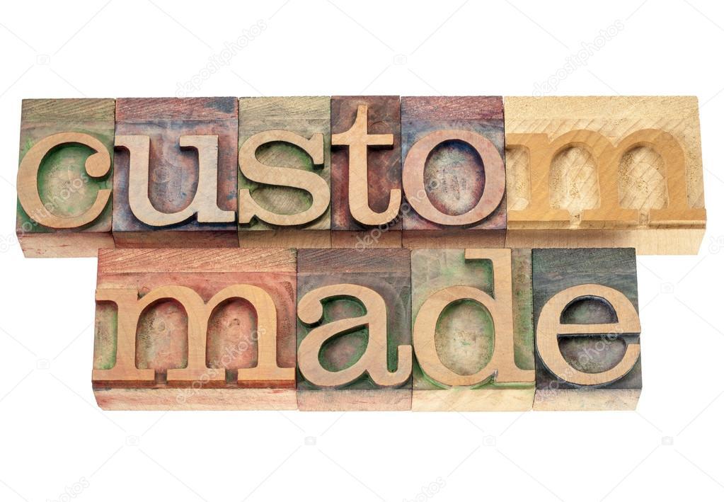 Custom made in wood type