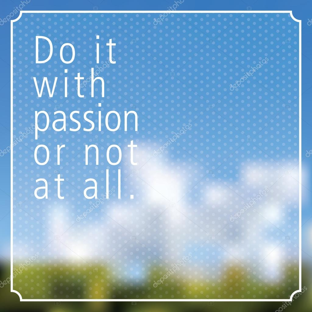 Quote - Do it with PASSION or not at all clipart vector