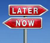Teď nebo později