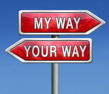 your or my way