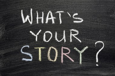 What your story