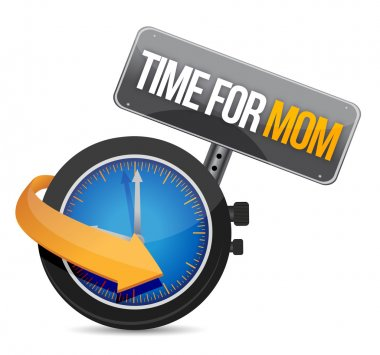 Time for Mom concept and sign