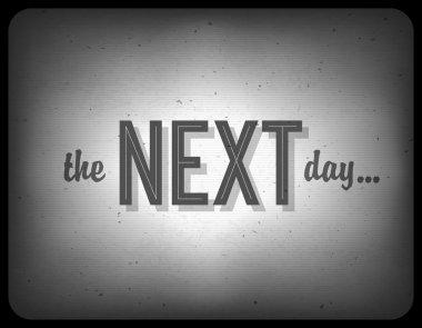 Old cinema phrase (the next day...), vector, EPS10