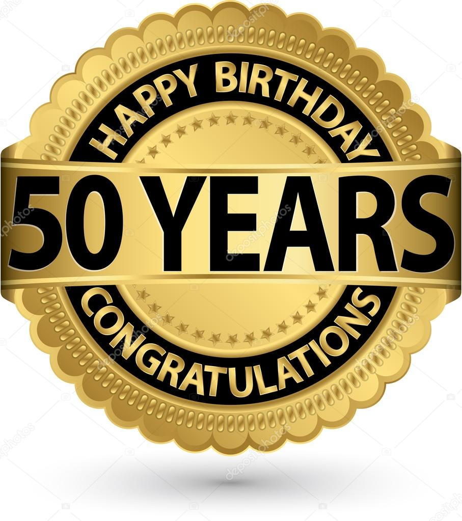 grattis 50 Happy birthday 50 years gold label, vector illustration — Stock  grattis 50
