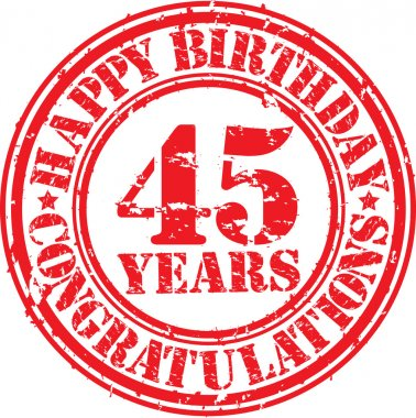 Happy birthday 45 years grunge rubber stamp, vector illustration
