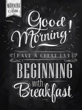 Poster lettering Good morning! have a great day beginning with breakfast stylized drawing with chalk on blackboard. Raster version, vector file also included stock vector