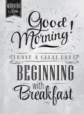 Poster lettering Good morning! have a great day beginning with breakfast in retro style stylized drawing with inscription coal. Raster version, vector file also included stock vector