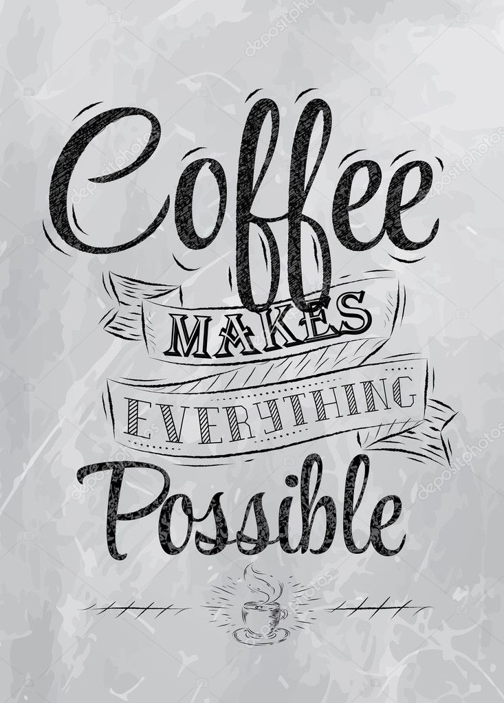 Poster Lettering Coffee Makes Everything Possible Stylized