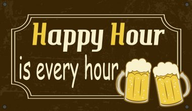 Happy Hour is every hour, vintage poster