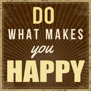 Do what makes you happy poster