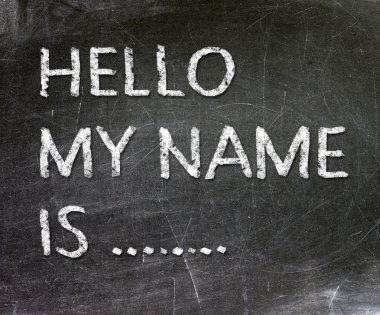 Hello My Name is .. handwritten with white chalk on a blackboard.