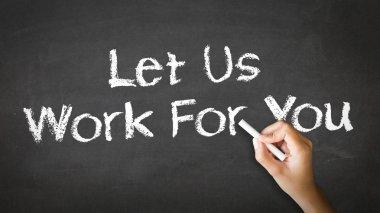 Let Us Work For You Chalk Illustration