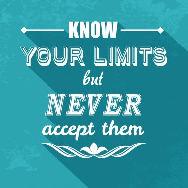 Kow your limits quotation