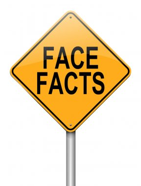 Face facts.