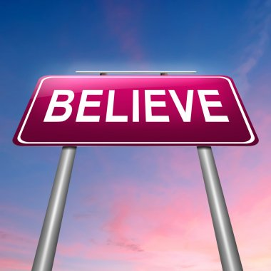 Illustration depicting a sign with a believe concept. stock vector