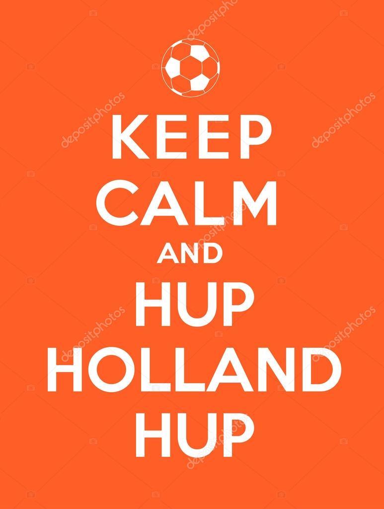Keep calm and Hup Holland Hup