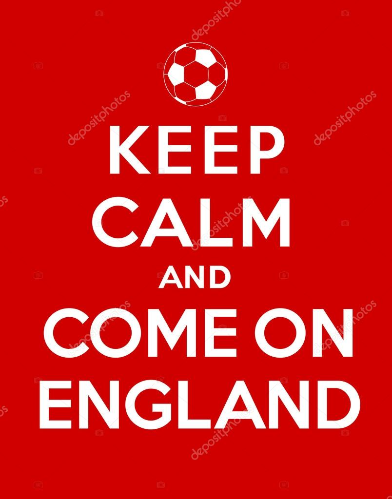 Keep calm and Come On England