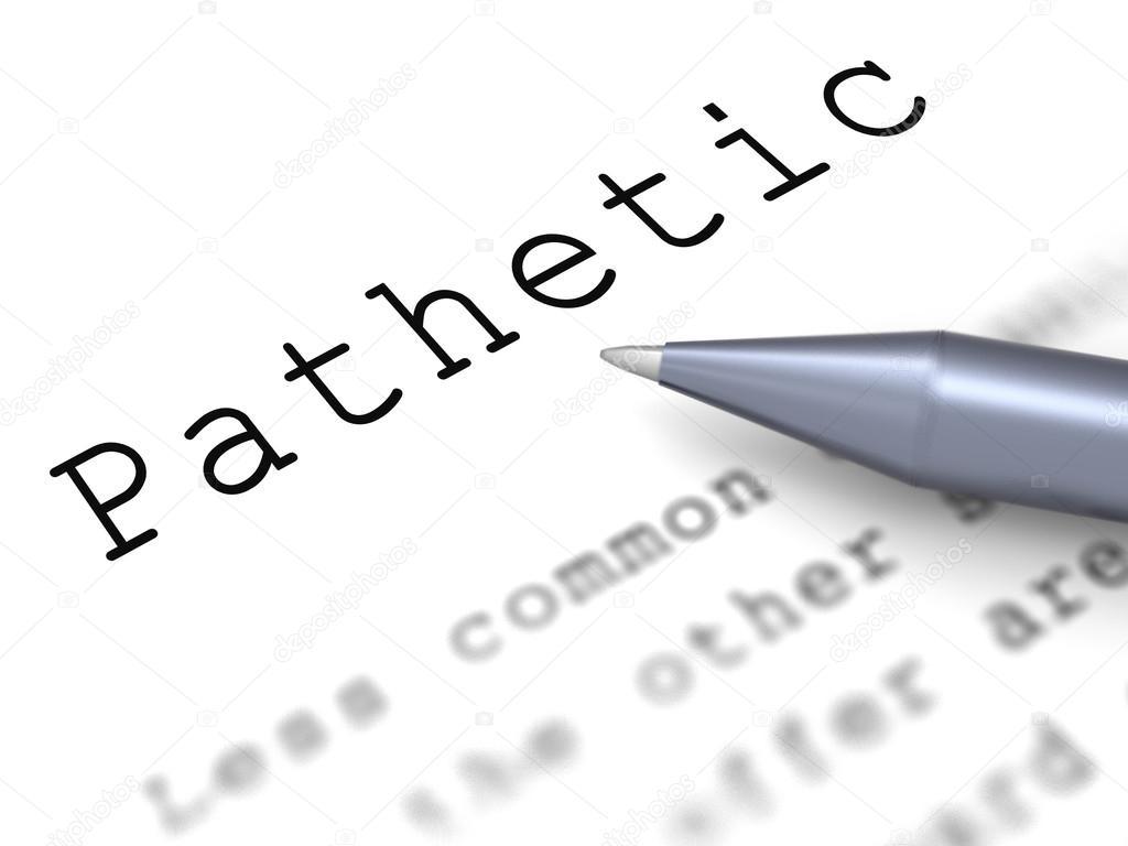 patético significa lamentable lamentable o inadecuada — Foto de ...