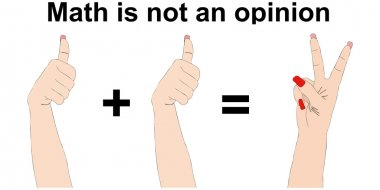 Math is not an opinion - One plus one equals two