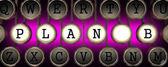 Photo Plan B on Old Typewriters Keys.
