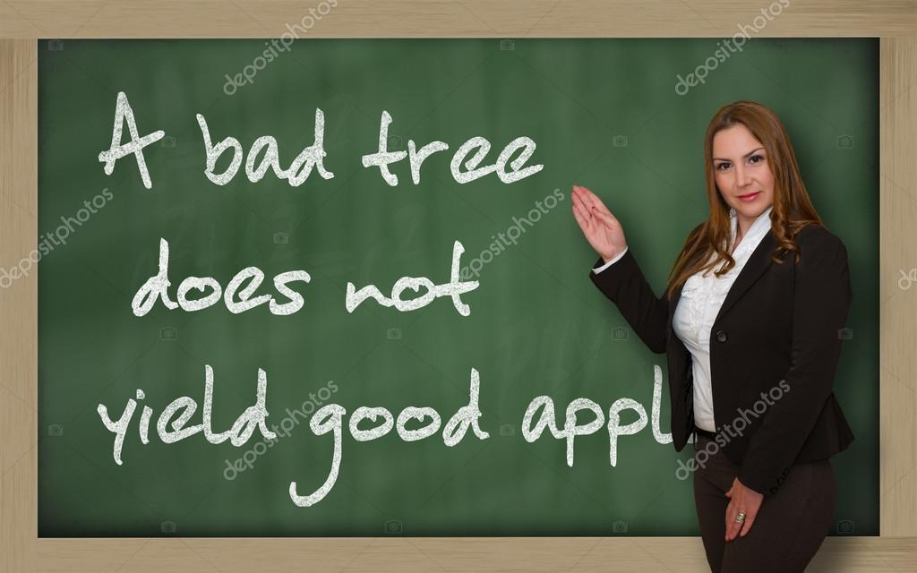 a bad tree does not yield good apples A bad tree does not yield good apples more danish proverbs: the dearer the child, the sharper must be the rod danish he who lies down in the wash will be eaten by.
