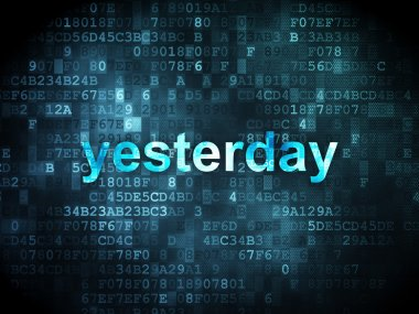 Time concept: Yesterday on digital background