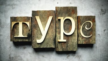 Type concept with vintage letterpress