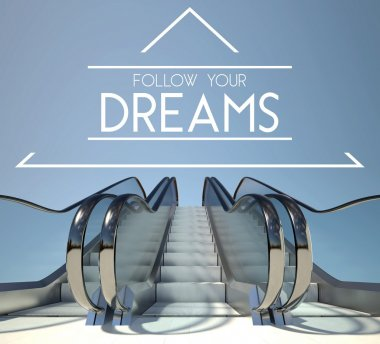 Follow your dreams concept with stairs