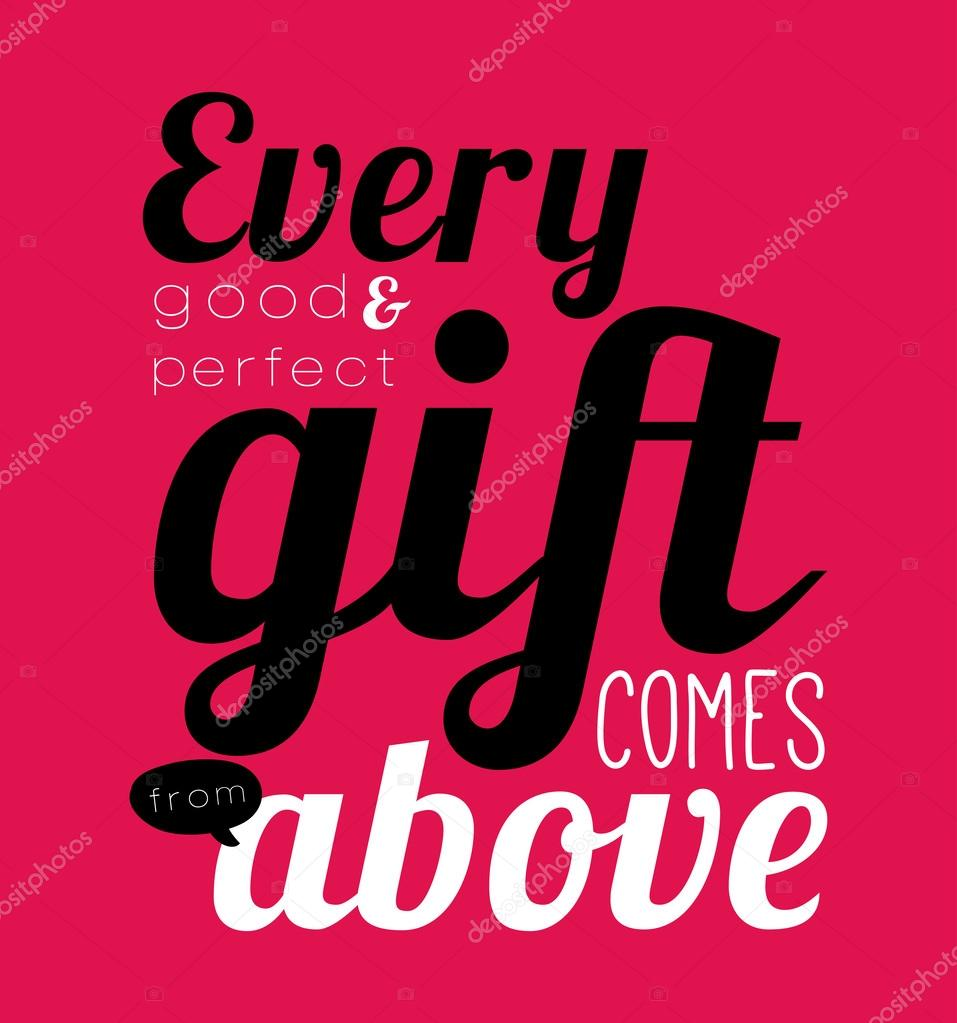 Every good and perfect gift comes from above. — Stock Vector ...