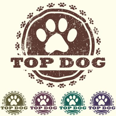 Illustration of vintage grunged pet related label, stamp with paws and bold TOP DOG text in it. clip art vector