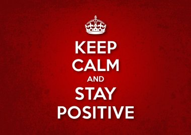 Keep Calm and Stay Positive - vector