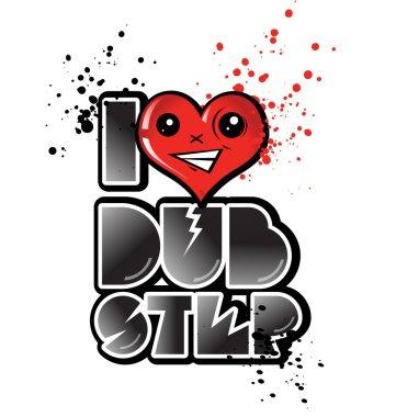 i love dub step with happy heart