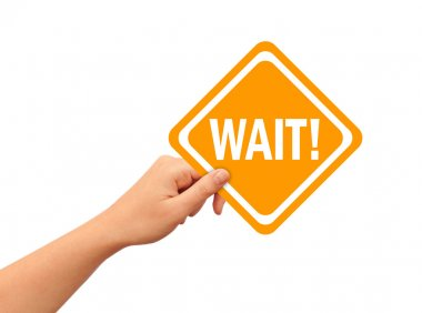 Wait sign