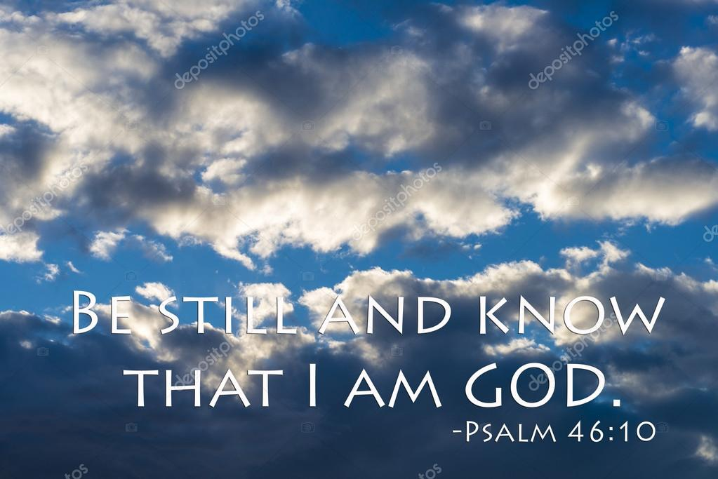 be still and know that i am god  u2014 stock photo