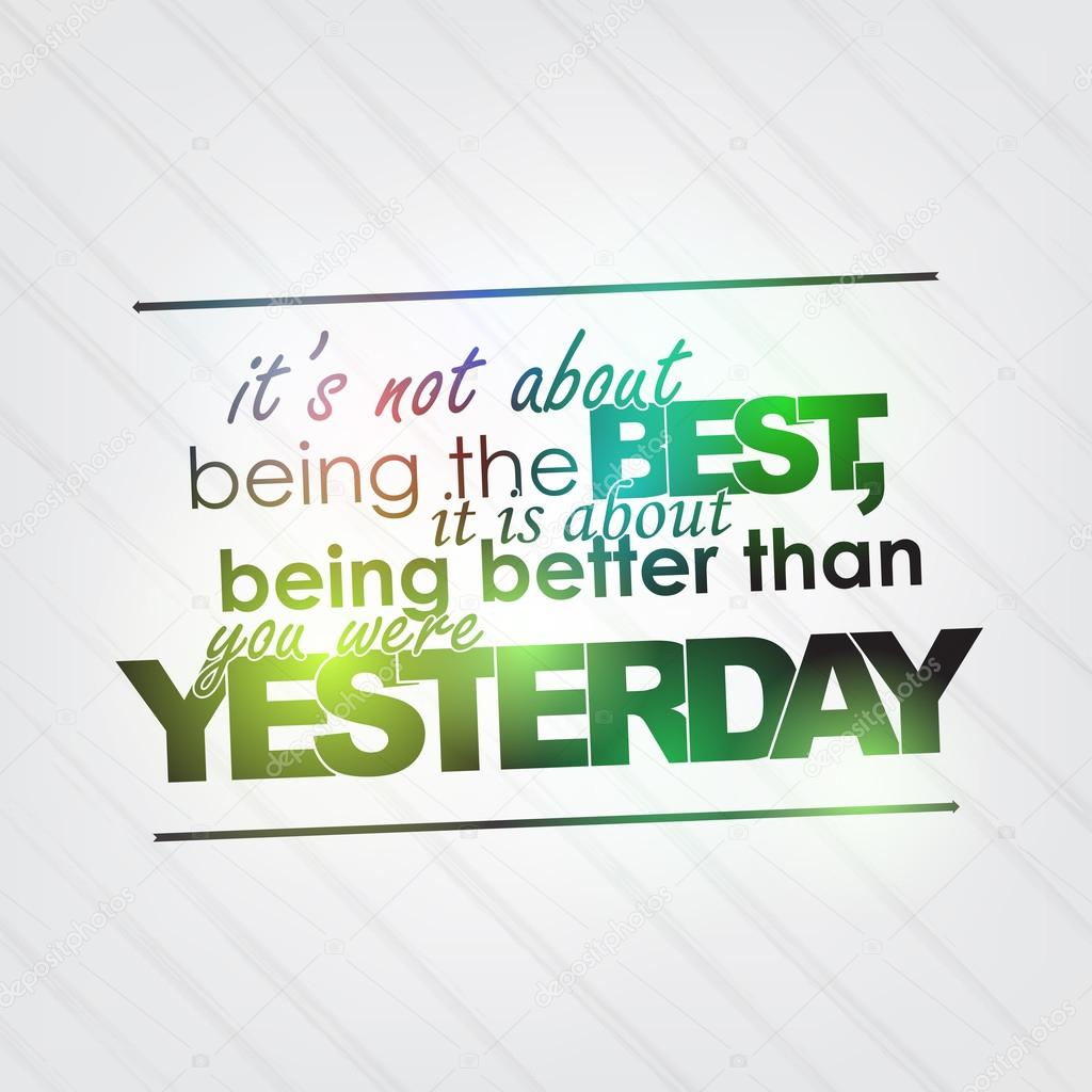 Be Better Than Yesterday U2014 Stock Vector