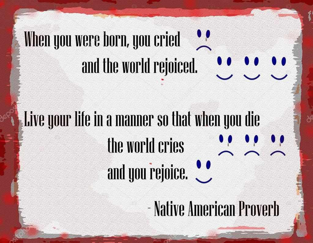 American indian proverb on Life & Death