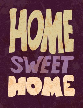Vintage Home Sweet Home Sign - Vector EPS10.