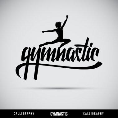 Gymnastic hand lettering - handmade calligraphy