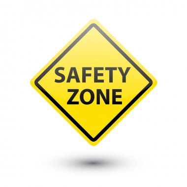 Safety zone yellow label sign