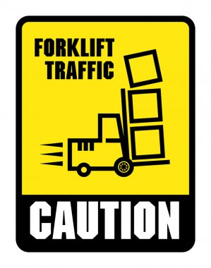 Caution Look Out For Forklifts label or sign