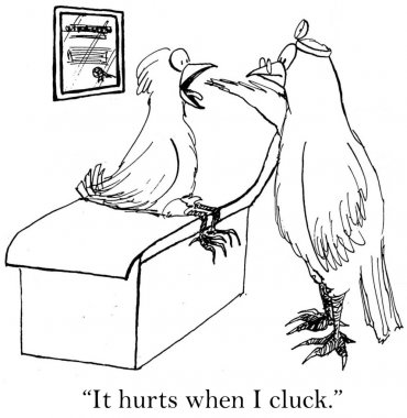 Every time I speak it comes out as cluck