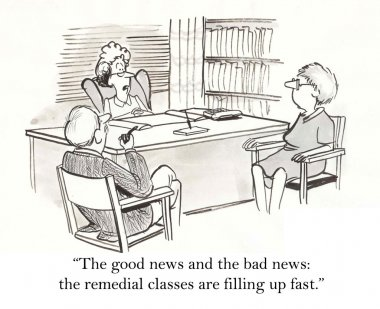 The good news and the bad news: the remedial classes are filling up fast.