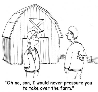 The farmer wants his son to take over the farm