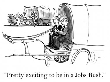 Exciting to be in a jobs rush
