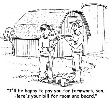 The farmer's son wants to get paid for working on the farm