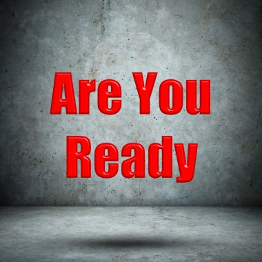 Are You Ready on concrete wall